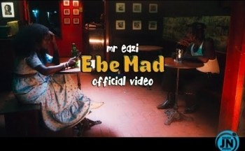 VIDEO: Mr Eazi – E Be Mad